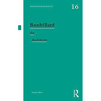 Baudrillard for Architects by Francesco Proto - 9780415508865 Book