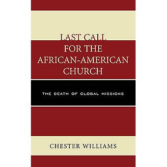 Last Call for the African-American Church - The Death of Global Missio