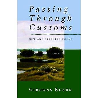 Passing Through Customs - Gibbons Ruharkin uudet ja valitut runot - 97