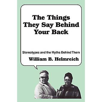 The Things They Say behind Your Back - Stereotypes and the Myths Behin