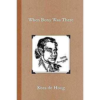 When Bony Was There - A Chronology of the Life and Career of Detective