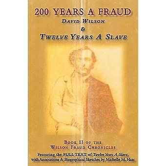 200 Years a Fraud - David Wilson & Twelve Years a Slave by Solomon