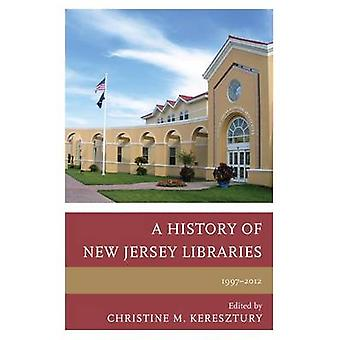 A History of New Jersey Libraries - 1997-2012 by Christine M. Kereszt