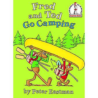 Fred and Ted Go Camping di Peter Anthony Eastman