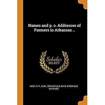 Names and P. O. Addresses of Farmers in Arkansas ..