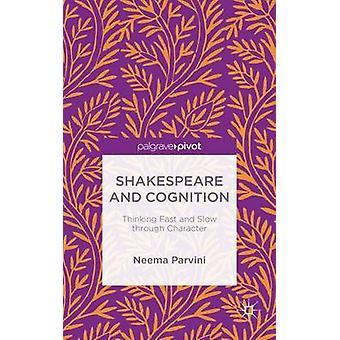 Shakespeare och kognition tänka snabbt och långsamt igenom karaktär av Parvini & Neema