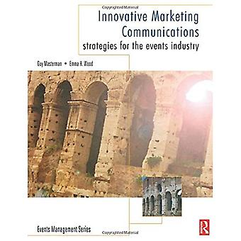Innovative Marketing Communications: Strategies for the Events Industry (Events Management)