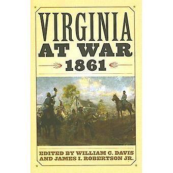 Virginie en guerre - 1861 par William C. Davis - James I. Robertson - 978
