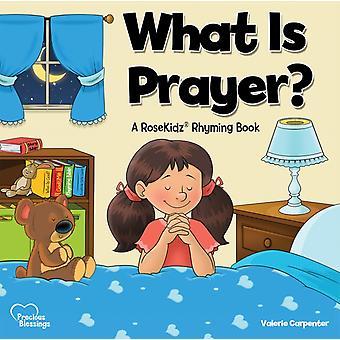 Kidz What is Prayer by Valerie Carpenter