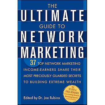 The Ultimate Guide to Network Marketing - 37 Top Netwerk Marketing Inc