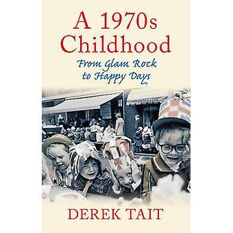 Uma infância de 1970 - do Glam Rock ao dias felizes por Derek Tait - 97807