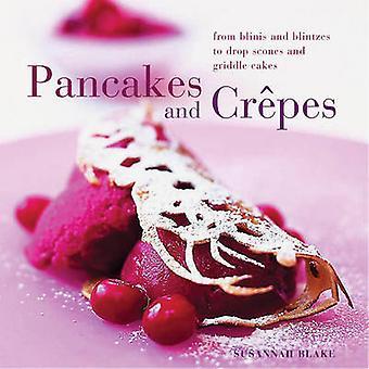 Perfekte Pfannkuchen und Crepes - mehr als 20 leckere Rezepte - von Pa