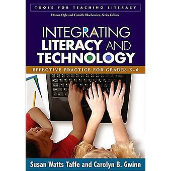 Integrating Literacy and Technology - Effective Practice for Grades K-