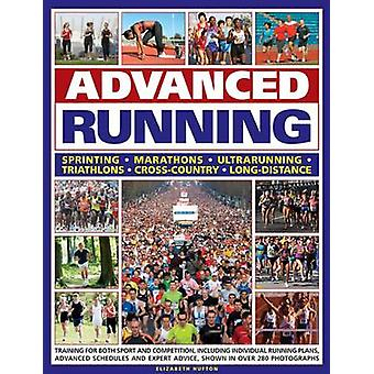 Advanced Running - Training for Both Sport and Competition - Including