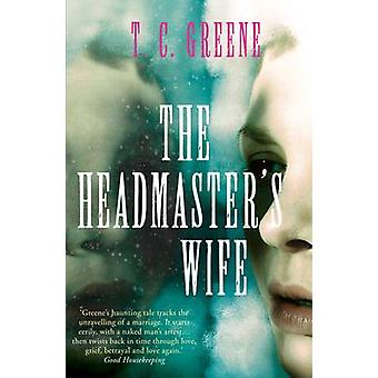 The Headmaster's Wife (Main) by T.C. Greene - 9781782391739 Book