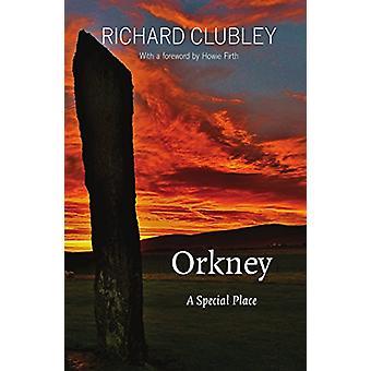 Orkney - en speciell plats av Richard Clubley - 9781910745953 bok