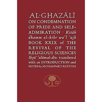 Al-Ghazali on the Condemnation of Pride and Self-Admiration - Book XXI
