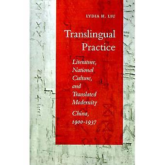 Translingual praksis - litteratur - nasjonal kultur - og oversatt