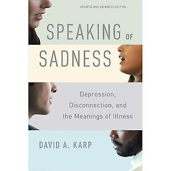 Speaking of Sadness: Depression, Disconnection, and the Meanings of Illness, Updated and Expanded Edition
