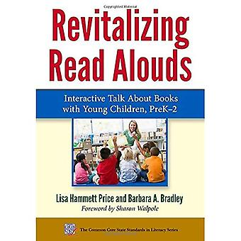 Revitalizing Read Alouds: Interactive Talk About Books with Young Children, PreK-2 (Common Core State Standards...