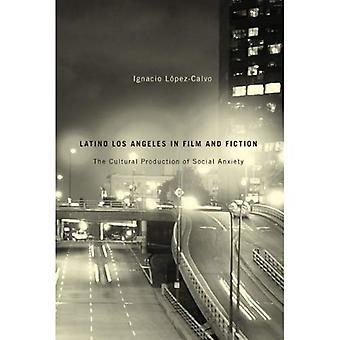 Latino Los Angeles Film en fictie: de culturele productie van sociale angst