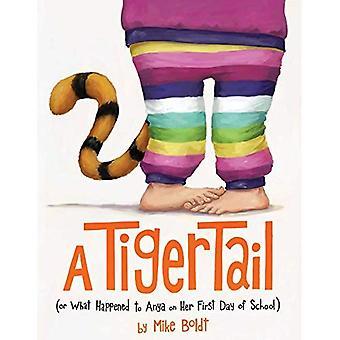 Een Tiger Tail: (Of wat is er gebeurd met Anya op haar eerste dag van School)