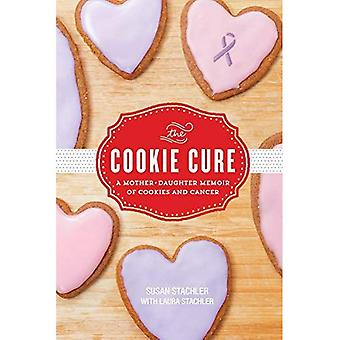 The Cookie Cure: A Mother-Daughter Memoir