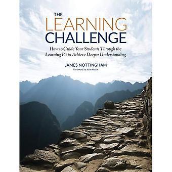 Die Herausforderung des Lernens: Wie führen Sie Ihre Schüler durch die Learning-Grube zu tieferen Verständnis - anspruchsvolle lernen Serie (Taschenbuch)