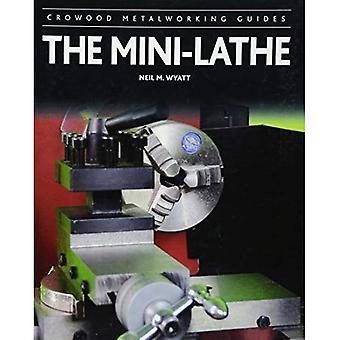 Die Mini-Drehmaschine (Orden Metallbearbeitung Guides)