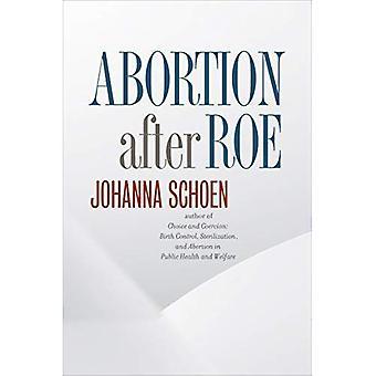 L'avortement après Roe: Avortement après légalisation (études de médecine sociale)