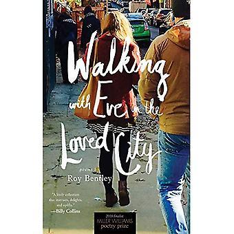 Wandelen met Eva in de geliefde stad: gedichten (Miller Williams Poëzieprijs)