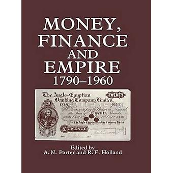 Money Finance and Empire by Porter & A. N.