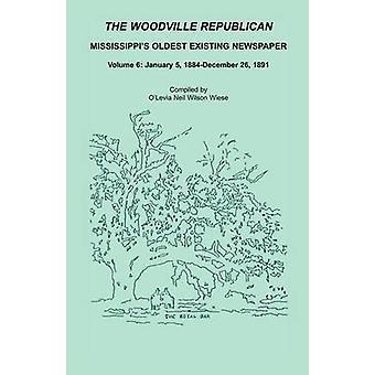 Woodville republikanska Mississippis äldsta befintliga tidningen volymen 6 januari 5 1884 December 26 1891 av Wiese & Christoffer Neil Wilson