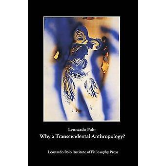 Waarom een transcendentale antropologie door Polo & Leonardo