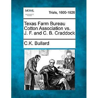 Texas Farm Bureau bomuld Association vs J. F. og C. B. Craddock af Bullard & C.K.