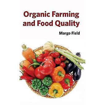 Organic Farming and Food Quality by Field & Margo
