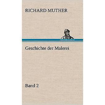 Geschichte Der Malerei 2 by Muther & Richard
