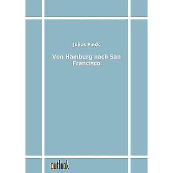 Von Hamburg nach San Francisco by Pieck & Julius