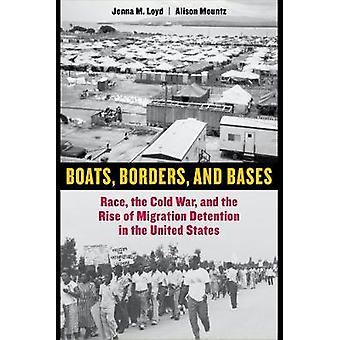 Boats - Borders - and Bases - Race - the Cold War - and the Rise of Mi