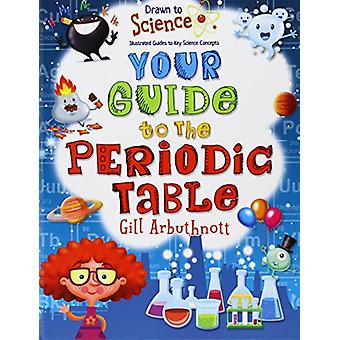 Your Guide to the Periodic Table by Gill Arbuthnott - 9780778722458 B