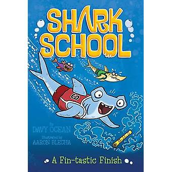 A Fin-Tastic Finish by Davy Ocean - Aaron Blecha - 9781481406925 Book