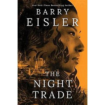 The Night Trade by Barry Eisler - 9781477820049 Book