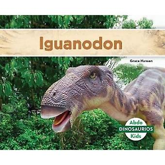 Iguanodon (Iguanodon) by Grace Hansen - 9781532106514 Book