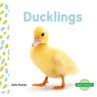 Ducklings by Julie Murray - 9781532100017 Book