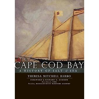 Cape Cod Bay - A History of Salt & Sea by Theresa Mitchell Barbo - Ric