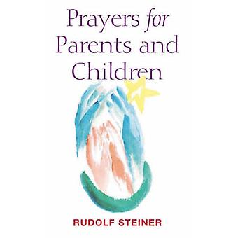 Prayers for Parents and Children (4th) by Rudolf Steiner - Christian