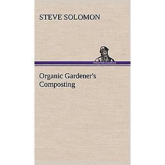 Organic Gardener's Composting by Steve Solomon - 9783849161545 Book