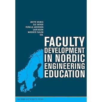 Faculty Development in Nordic Engineering by Kolmos - Anette Kolmos -