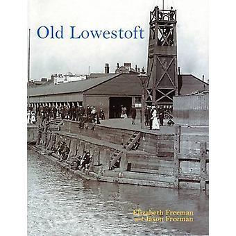 Old Lowestoft by Jason Freeman - 9781840334654 Book