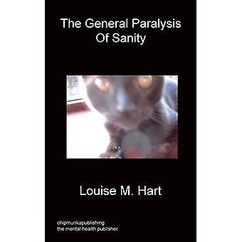 The General Paralysis of Sanity by Hart & Louise M.